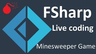 Live coding a classical game Minesweeper in F# using Fable