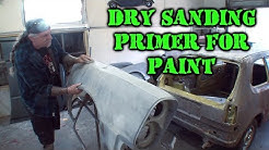 A Guide To Dry Sanding Primer For Paint - Car Restoration Tips