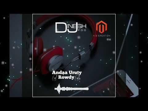 🎧andaa Uruty Rowdy🎧 //remix Song //dj Dinesh Fdo