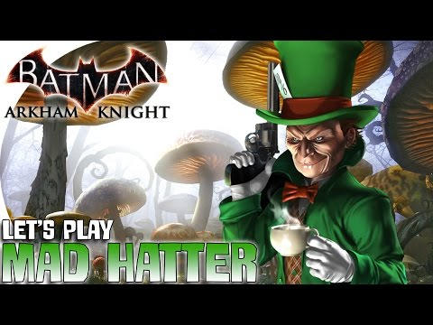 "Let's Play | Batman: Arkham Knight! -- ""Mad Hatter"" (Season of Infamy DLC)"