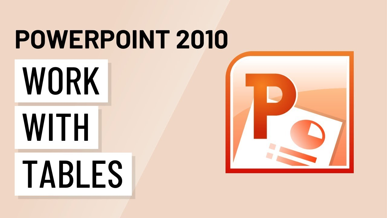 PowerPoint 2010: Working with Tables