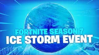 Season 7 Ice Storm Event (Fortnite Battle Royale)
