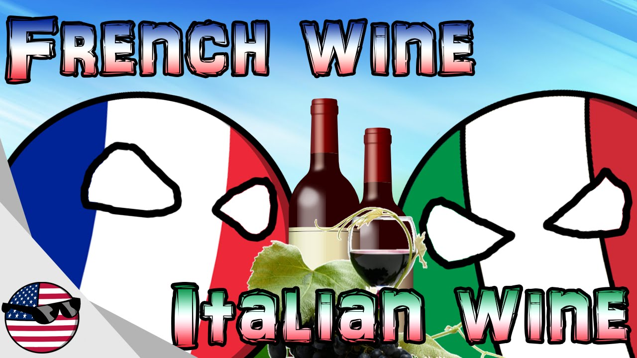 Countryballs French Wine Vs Italian Wine YouTube - Is france in italy