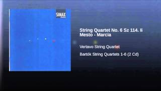 String Quartet No. 6 Sz 114. Ii Mesto - Marcia