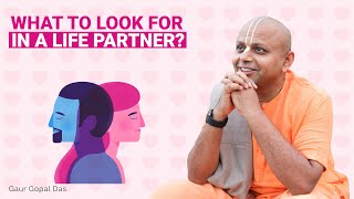 Before you choose your life partner, watch this by Gaur Gopal Das