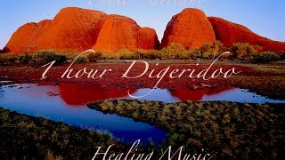 One Hour Didgeridoo for Meditation Healing and Relaxing Music