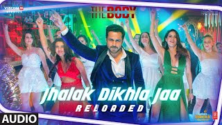 Full Audio: Jhalak Dikhla Jaa Reloaded |The Body | Rishi K, Emraan H |Himesh R, Tanishk B