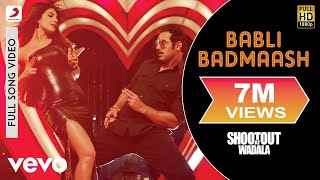 Babli Badmaash (Full Song) | Shootout At Wadala