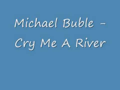 Cry Me A River - Michael Buble - Lyrics