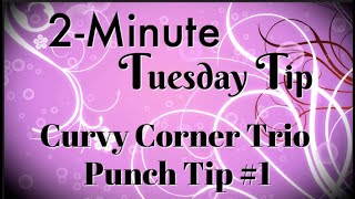 Simply Simple 2-MINUTE TUESDAY TIP - Curvy Corner Trio Punch Tip #1 by Connie Stewart