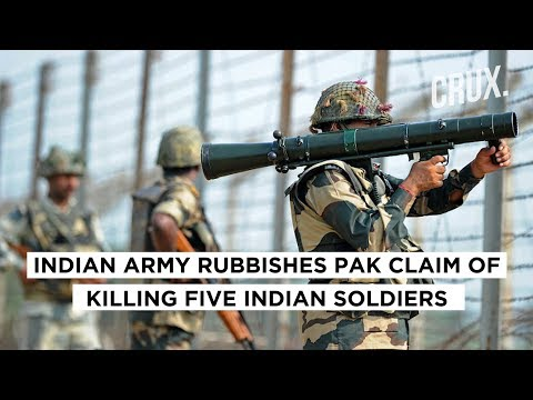 Indian Army Rubbishes Pak Claim Of Killing Five Indian Soldiers At LOC | CRUX