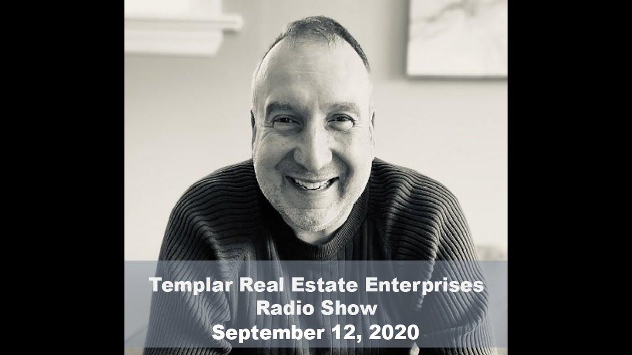 Templar Real Estate Radio Show Talk Show September 12, 2020
