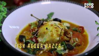 Fish Aqua Pazzo   Great Chefs Great Recipes   Chef Amit Wadhera   FoodFood