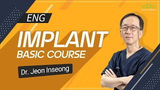 [ENG] Dr. In-seong Jeon's Implant Basic Course. Part-1 [#Dentalbean]