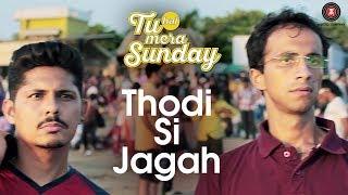 Thodi Si Jagah | Tu Hai Mera Sunday | Vishal Malhotra | Arijit Singh | Amartya Bobo Rahut
