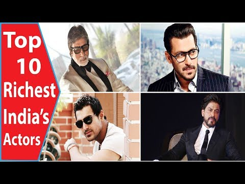 Top 10 Richest Indians Actors And Their Net Worth 2018