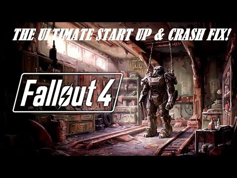 Fallout 4   Crash Fix Tutorial   Startup Crash Fix - 100% Works!