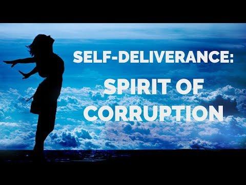 Deliverance from Corruption   Self-Deliverance Prayers