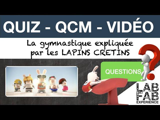Quiz - QCM - La Gymnastique expliquée par les Lapins Crétins - Questions