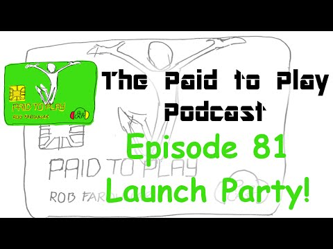 Paid to Play Episode 81 Launch Party