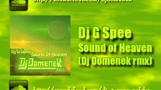 Dj G Spee - Sound of Heaven (Dj Domenek rmx)