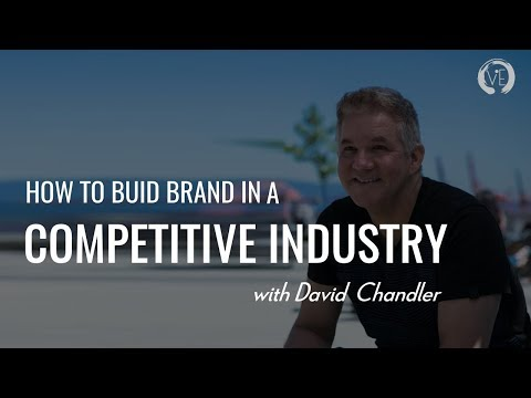 David Chandler on How To Build a Brand in a Crowded Industry