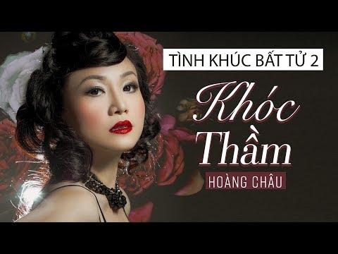 Khóc Thầm [ HD ] - Hoàng Châu