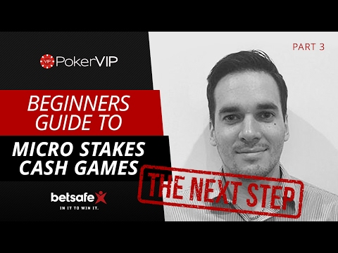 Beginners Guide To Cash Game Poker: The Next Step 3/4