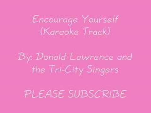Encourage Yourself - Donald Lawrence (Karaoke Track)