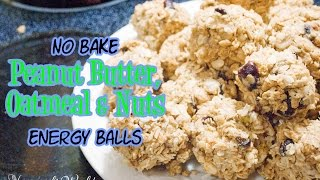 No Bake Peanut Butter, Oatmeal, Coconut & Nuts Energy Balls | Recipe And How To