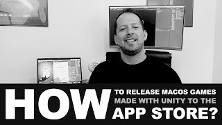 How to release macOS games Made with Unity to the App Store?