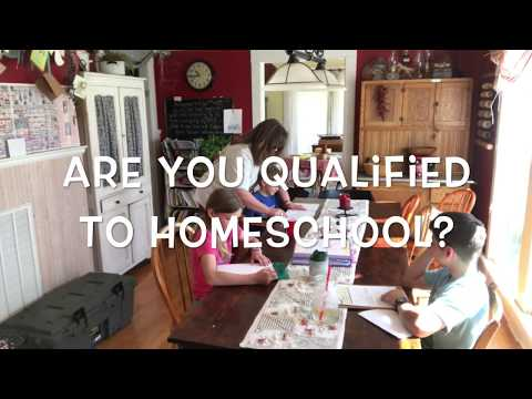 Are YOU QUALIFIED to HOMESCHOOL?? **CONSIDERING HOMESCHOOLING??**