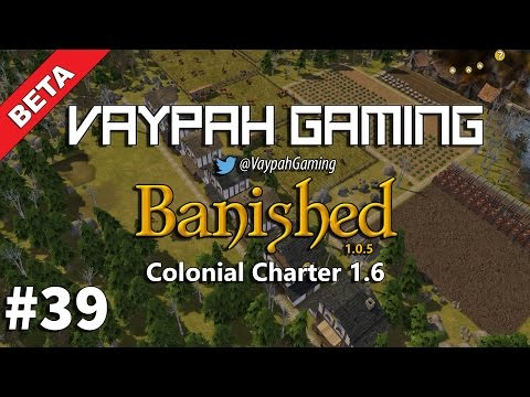 Banished: Colonial Charter 1.6 Beta   Part 39   Back to it!