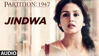 Jindwa Full Audio Song   Partition 1947   Huma Qureshi, Om Puri, Hugh Bonneville