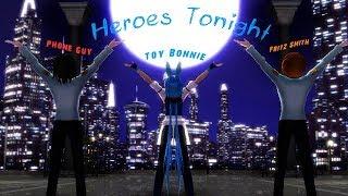 гЂђMMDxFNaF2гЂ' Heroes Tonight  T.Bonnie Fritz Smith and Phone Guy гЂЊ60FPSгЂЌ