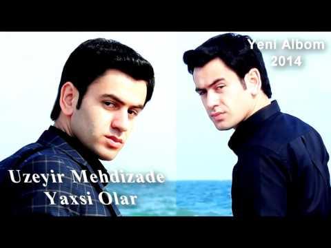Üzeyir Mehdizade   Yaxsi Olar Original