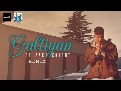 Zack Knight - Galtiyan [Remix]