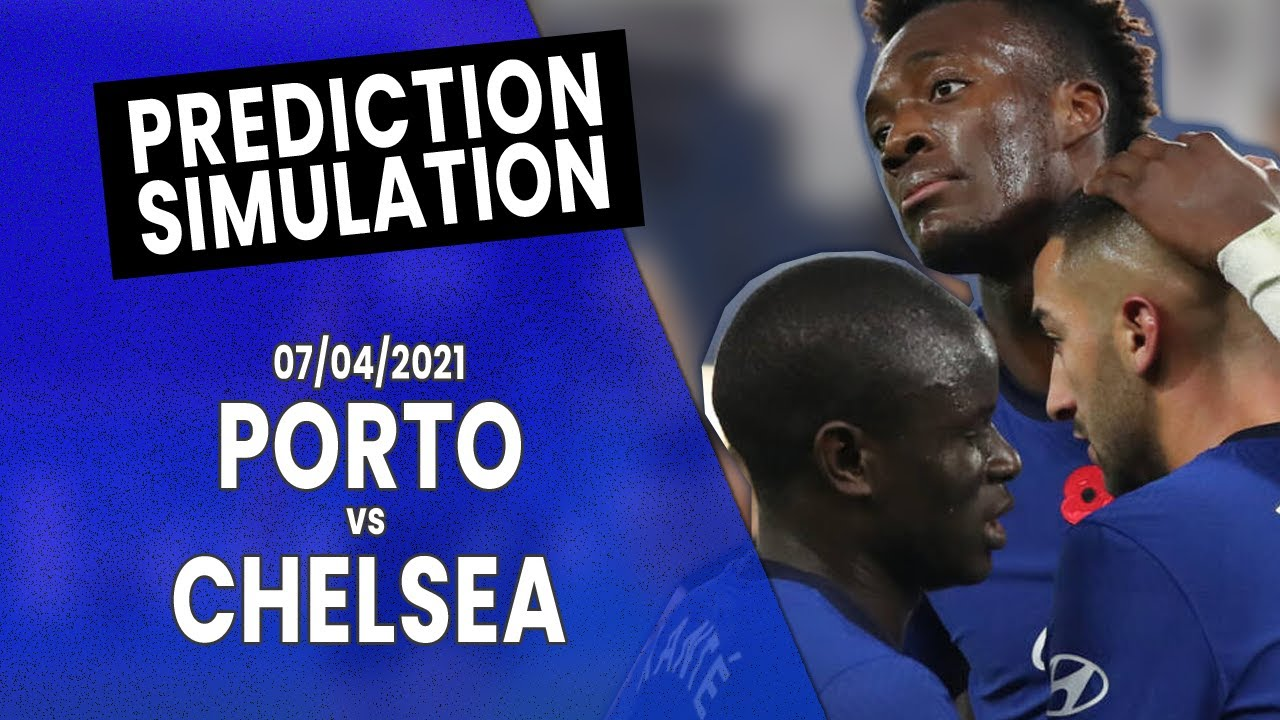 PORTO - CHELSEA | 07/04/2021 | WATCH LIVE | PREDICTION SIMULATION - YouTube