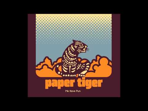 Клип Paper Tiger - Me Have Fun