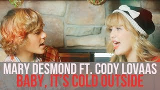 "Baixar ""Baby, It's Cold Outside"" (Mary Desmond Cover ft. Cody Lovaas)"