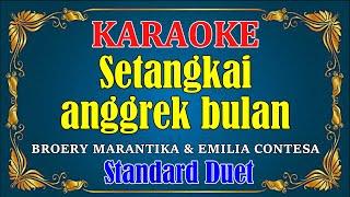 SETANGKAI ANGGREK BULAN - Broery Marantika & Emelia Contesa [ KARAOKE ] Standard Duet