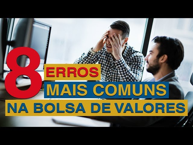 ⭐ Oito erros mais comuns dos investidores ao investir na Bolsa de Valores