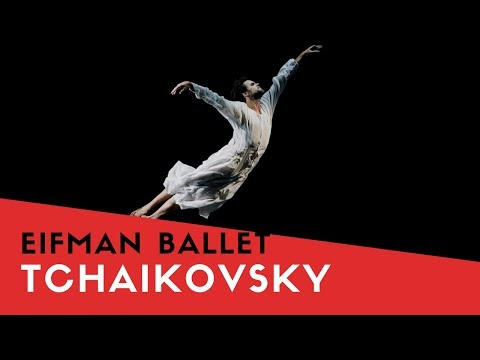 "Eifman Ballet of St. Petersburg: ""Tchaikovsky"" - June 2017"