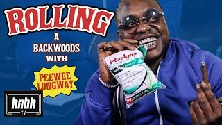 How to Roll a Backẁoods with Peewee Longway (HNHH)