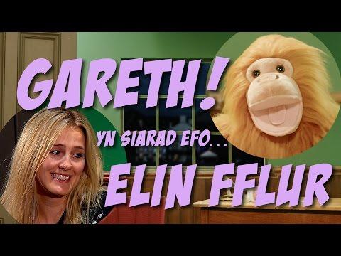 Gareth! yn siarad efo Elin Fflur
