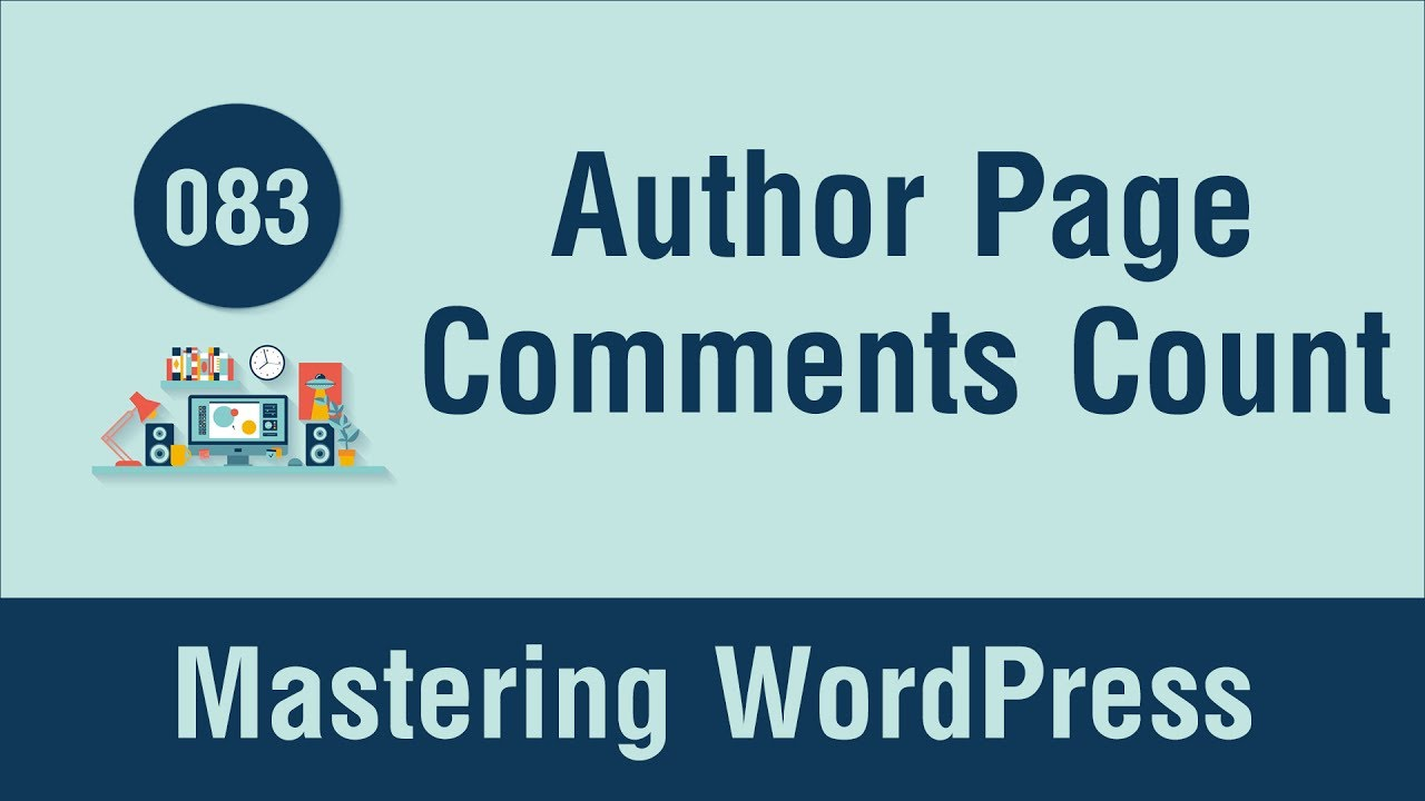 Mastering WordPress in Arabic #083 - Author Page Part 3 - Show Comments Count