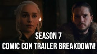 Game of Thrones Season 7 Comic Con Trailer Breakdown!