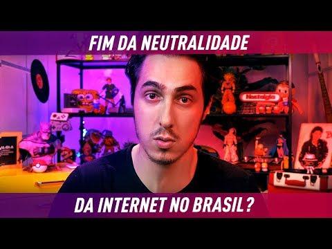 O Fim da NEUTRALIDADE da INTERNET no BRASIL?