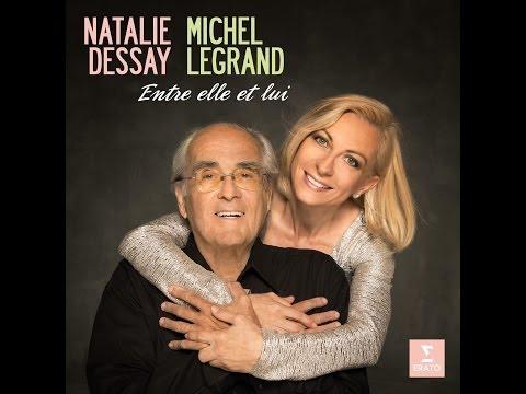 """Natalie DESSAY - Michel Legrand """"Les moulins de mon cœur"""" (The Thomas Crown Affair)"""