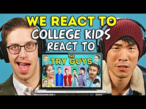 The Try Guys React To College Kids React To The Try Guys